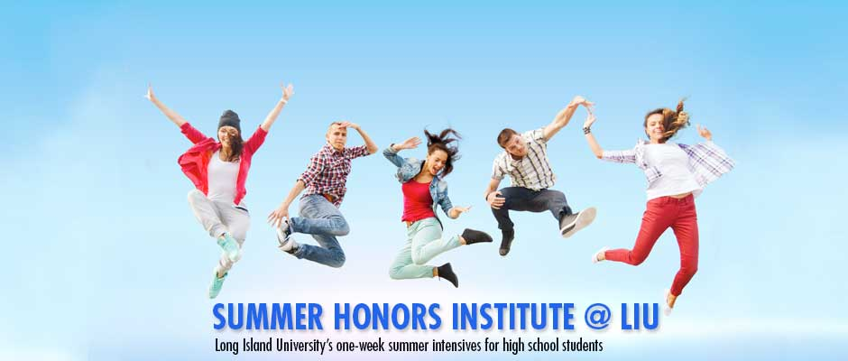 LIU Summer Honors Institute-Long Island University's one-week summer intensives for high school students