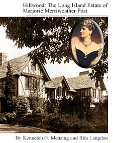 """Hillwood: The Long Island Estate of Marjorie Merriweather Post"""