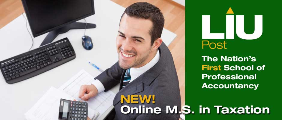 LIU Post The Nations First School of Professional Accountancy New online M.S. in Taxation