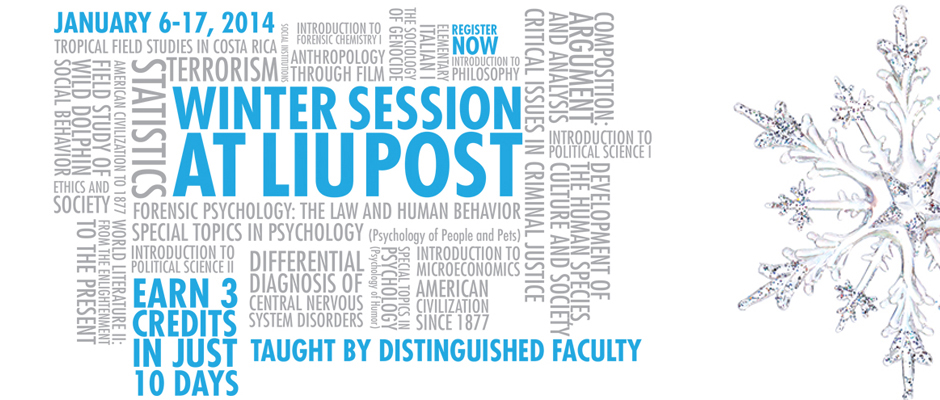 Winter Session at LIU Post January 6-17 Taught by distinguished Faculty Register Now